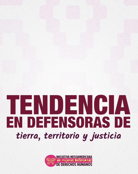Tendencia en defensoras de tierra, territorio y justicia.