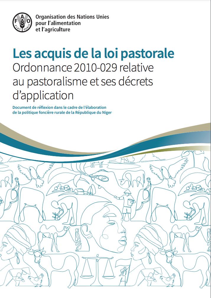Les acquis de la loi pastorale Ordonnance 2010-029 relative au pastoralisme et ses décrets d'application : Document de réflexion dans le cadre de l'élaboration de la politique foncière rurale de la République du Niger