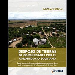 Despojo de tierras de comunidades por el agro negocio