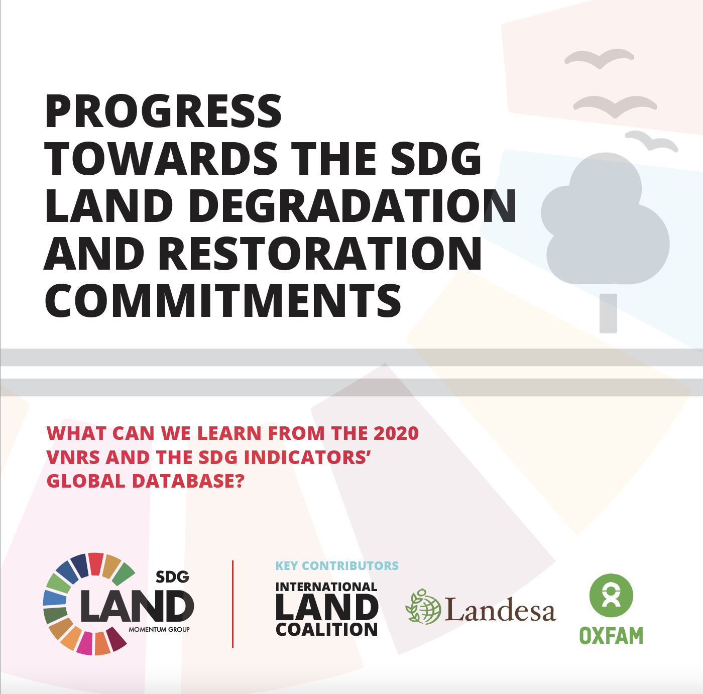 PROGRESS TOWARDS THE SDG LAND DEGRADATION AND RESTORATION COMMITMENTS