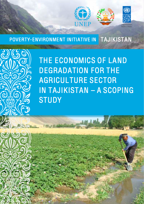 The Economics of Land Degradation for the Agriculture Sector in Tajikistan - A Scoping Study