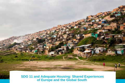 SDG 11 and Adequate Housing: Shared experiences of Europe and the Global South