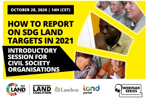 How to Report  On SDG Land Targets in 2021:  Introductory Session for Civil Society Organizations