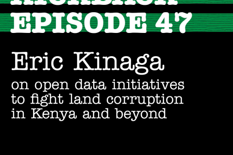 Eric Kinaga on open data initiatives to fight land corruption in Kenya and beyond