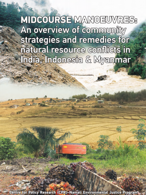 Cover photo of report with title Midcourse Manoeuvres: Community Strategies and Remedies for Natural Resource Conflicts in India, Indonesia and Myanmar