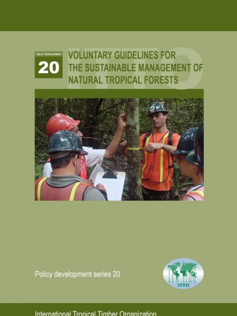 Voluntary guiVoluntary Guidelines for the Sustainable Management of Natural Tropical Forests